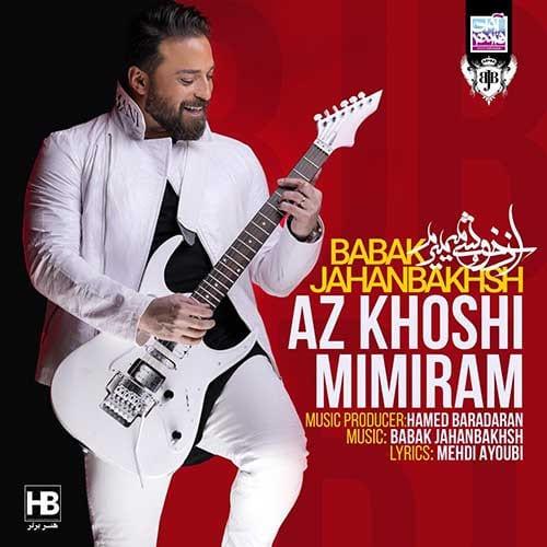 نایس موزیکا Babak-Jahanbakhsh-Az-Khoshi-Mimiram دانلود موزیک ویدیو بابک جهانبخش به نام از خوشی میمیرم